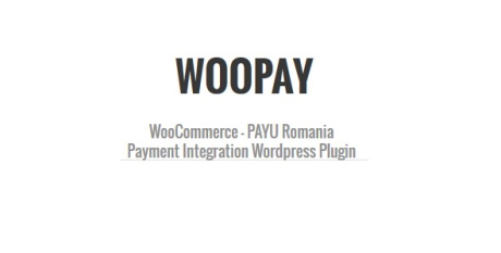 WooPay - plugin WordPress integrare WooCommerce si Payu Romania